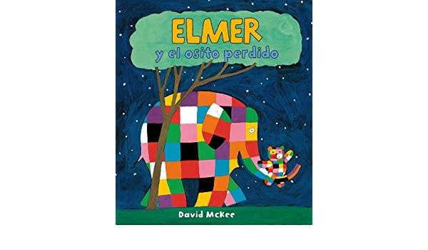 Amazon.com: Elmer y el osito perdido (Elmer. Álbum ilustrado) (Spanish Edition) eBook: David McKee: Kindle Store