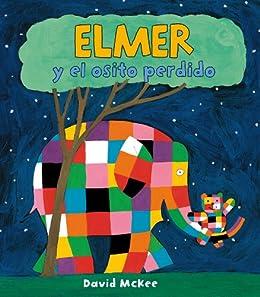 Elmer y el osito perdido (Elmer. Álbum ilustrado) (Spanish Edition) by