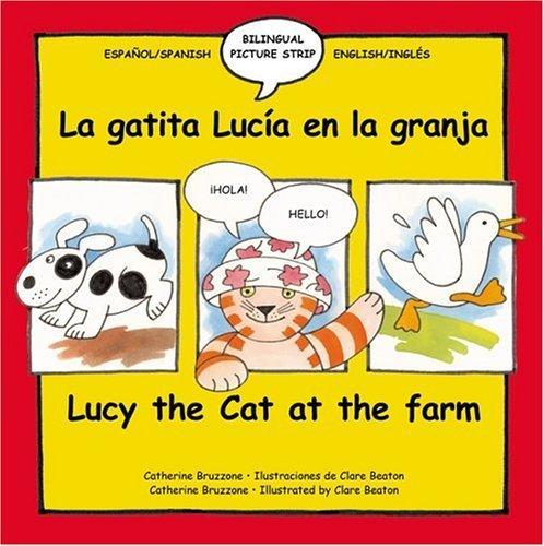 Lucy the Cat at the Farm: La Gatita Lucia en la granja (Bilingual Picture Strip Books) (Spanish Edition) by Catherine Bruzzone (Lucy Cat Tree)