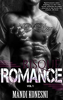 Risque Romance: Vol 1 by [Konesni, Mandi]