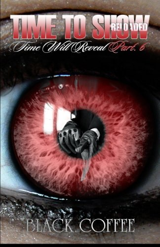 Download Time To Show-RELOADED-Time Will Reveal part 6 (Volume 6) pdf epub