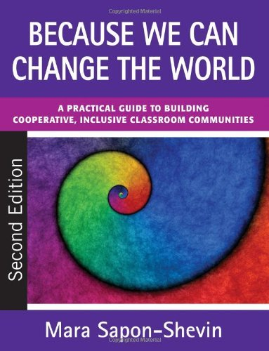 Because We Can Change the World: A Practical Guide To Building Cooperative, Inclusive Classroom Communities by Sapon-Shevin Mara (1998-11-30) Paperback
