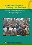 "Telesphore Ngarambe, ""Practical Challenges in Customary Law Translation: The Case of Rwanda's Gacaca Law"" (OSSREA, 2015)"