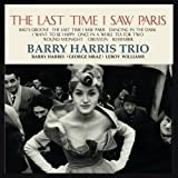The Last Time I Saw Paris by Barry Harris Trio