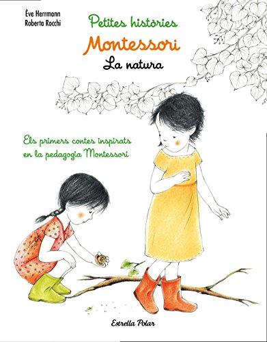 Montessori. Petites històries. La natura: Els primers contes inspirats en la pedagogia Montessori