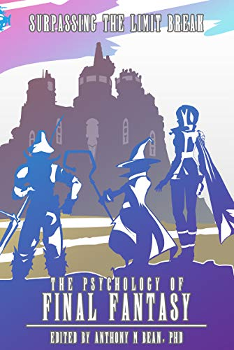 The Psychology of Final Fantasy: Surpassing The