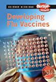 Developing Flu Vaccines, Michael Burgan, 1410940004