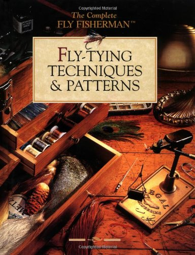 (Fly-Tying Techniques & Patterns (The Complete Fly Fisherman))