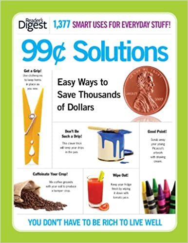 99 Cent Solutions Easy Ways To Save Thousands Of Dollars Paperback June 9 2011