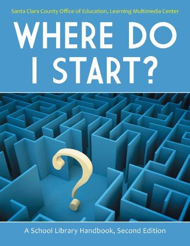 Where Do I Start?: A School Library Handbook Pdf