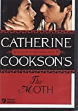 Catherine Cookson's The Moth