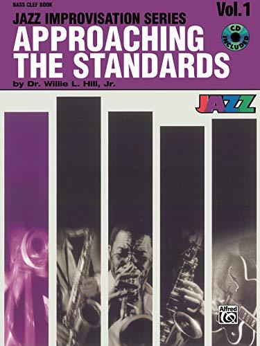 Approaching the Standards, Vol 1: Bass Clef, Book & CD (Jazz Improvisation Series)