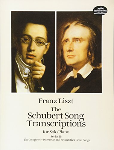 (The Schubert Song Transcriptions for Solo Piano/Series II: The Complete Winterreise and Seven Other Great Songs (Dover Music for Piano))