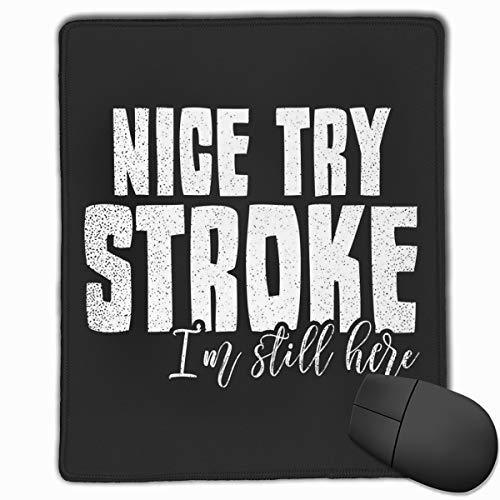 AVBER Mouse Pad Anti Slip Stroke Awareness Nice Try Im Still Here Mouse Mat for Desktops Computer PC and Laptops, Comfort Mousepad for Office and Home