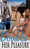 Double Her Pleasure (Double Seduction Book 2)