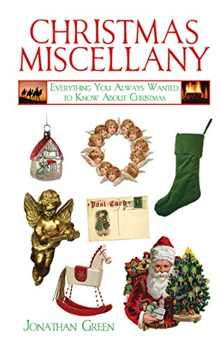 Christmas Miscellany: Everything You Always Wanted to Know About Christmas (Books of Miscellany) (Christmas Trivia Questions And Answers For Adults)