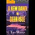 A New Dawn in Deer Isle