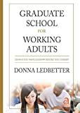 Graduate School for Working Adults: Things You Sho..