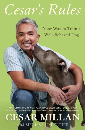 Cesar's Rules: Your Way to Train a Well-Behaved Dog (Best Way To House Train Your Puppy)