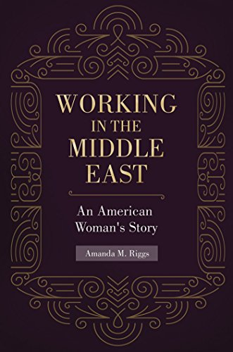 Download PDF Working in the Middle East - An American Woman's Story - An American Woman's Story