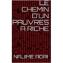 LE CHEMIN D'UN PAUVRES A RICHE (French Edition)