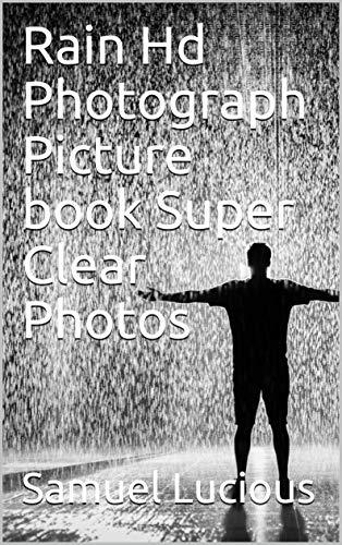 Rain Hd Photograph Picture book Super Clear Photos (English Edition)