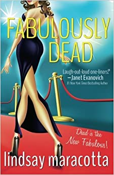 Fabulously Dead (Dead is the New Fabulous) by Lindsay Maracotta (2015-01-21)