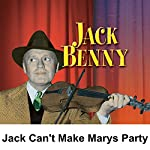 Jack Can't Make Mary's Party and is Stood Up by His Date: Jack Benny | Jack Benny