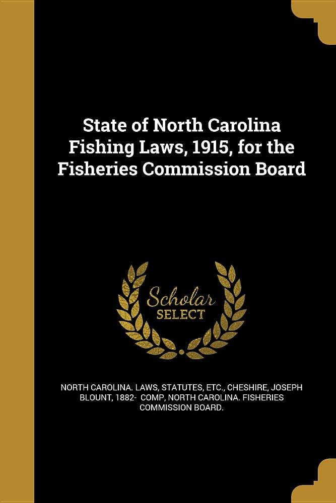 Download State of North Carolina Fishing Laws, 1915, for the Fisheries Commission Board pdf