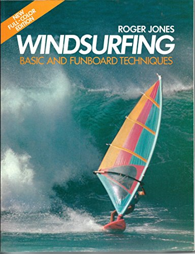 Windsurfing: Basics and Funboard Techniques