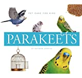 Parakeets (Pet Care for Kids)