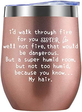 Sister Gif from Sister, Brother, 12oz Wine Tumbler Birthday Gif for Sisters – Funny Best Sister For Big Sister, Little Sister, Soul Sister – I'd Walk Through Fire For You Sister