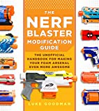 The Nerf Blaster Modification Guide: The...