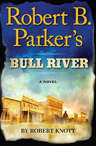 Download By Robert Knott Robert B. Parker's Bull River (Lrg Rei) [Paperback] pdf epub
