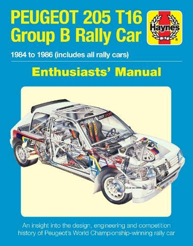 Peugeot 205 T16 Owners' Workshop Manual: 1984 to 1986 (includes all rally cars) (Enthusiasts' Manual) por Nick Garton