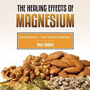 The Healing Effects of Magnesium Audiobook