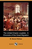 The United Empire Loyalists, W. Stewart Wallace, 1406559970