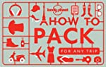 Lonely Planet How to Pack for Any Tri...