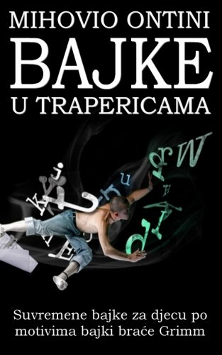 Download Bajke u trapericama: Suvremene bajke za djecu (Croatian Edition) pdf epub