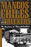 img - for Mangos, Chiles, and Truckers: The Business of Transnationalism (Critical American Studies) by Robert Alvarez Jr. (2005-08-25) book / textbook / text book