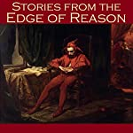 Stories from the Edge of Reason | H. P. Lovecraft,W. F. Harvey,Edgar Allan Poe,Barry Pain,Robert E. Howard,Wilkie Collins,Joseph Sheridan Le Fanu
