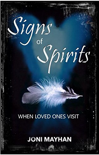 Signs of Spirits: When Loved Ones Visit -