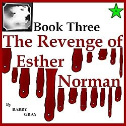 The Revenge of Esther Norman Book Three