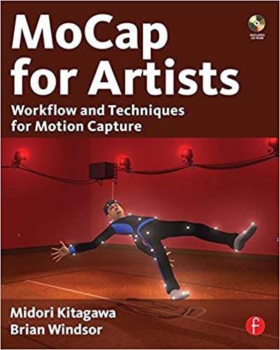 MoCap for Artists: Workflow and Techniques for Motion