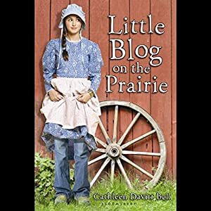 Little Blog on the Prairie Hörbuch