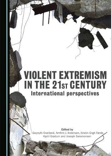 Violent Extremism in the 21st Century: International Perspectives