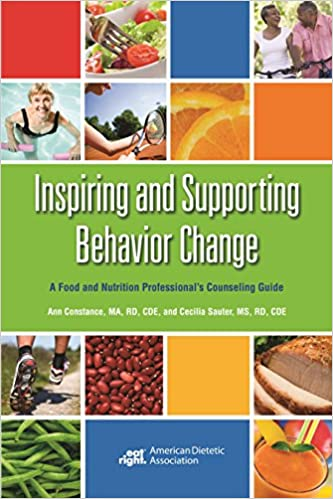 Inspiring and Supporting Behavior Change: A Food and Nutrition Professional's Counseling Guide