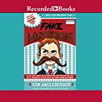 Fake Mustache: Or, How Jodie O' Rodeo and Her Wonder Horse (and Some Nerdy Kid) Saved the U.S. Presidential Election from a Mad Genius | Tom Angleberger