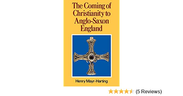 Amazon The Coming Of Christianity To Anglo Saxon England Third