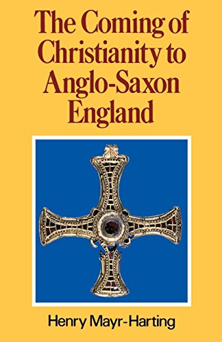 The Coming of Christianity to Anglo-Saxon England: Third Edition